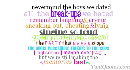 All the Break ups We Hated Rember Laughing & Crying Sneaking out, Cheating & Lying Singing So lod..