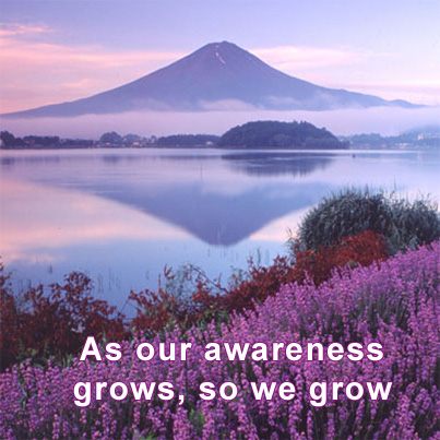 As Our Awareness Grows, So We Grow.