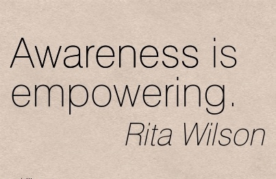 Awareness Is Empowering. - Rita Wilson