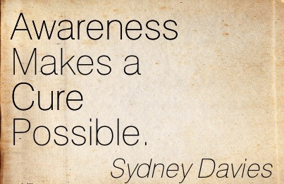 Awareness Makes A Cure Possible. - Sydney Davies