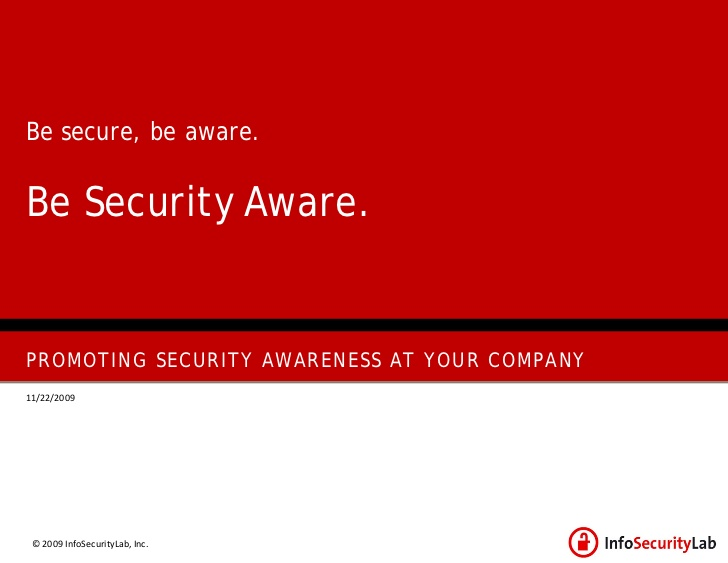 Be Secure Be Aware. be Security Aware. Promoting Security Awareness At Your Company.