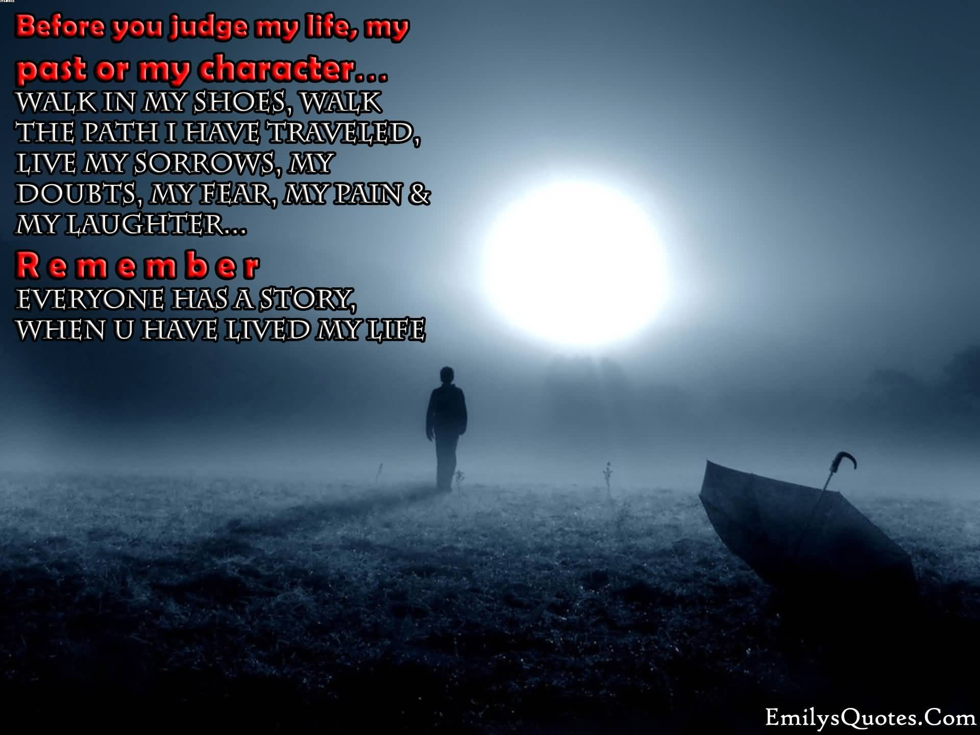 Before You Judge My life, My Past Or my Character….
