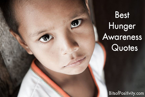 Best Hunger Awareness Quotes.