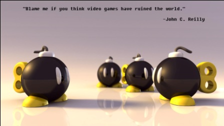 """"""" Blame Me If You Think Video Games Have Ruined The World. """" - John C. Reilly"""