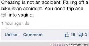 Cheating Is Not An Accident. Falling Off A Bike An Accident.