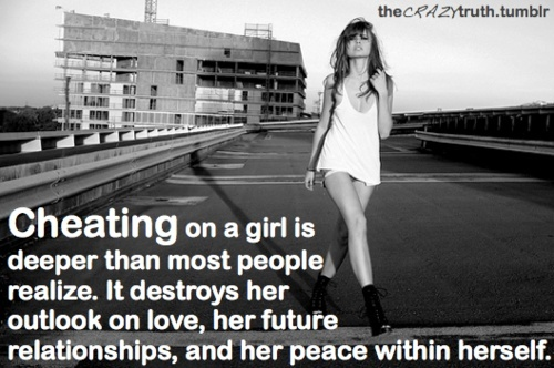 Cheating on a girl is deeper than most people realize.