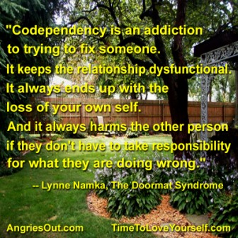 """Codependency Is An Addiction To Trying To Fix Someone. It Keeps The Relationship Dysfunctional… - Lynne Namka"