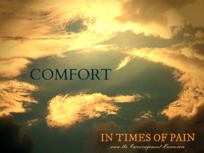 Comfort… In times Of Pain.
