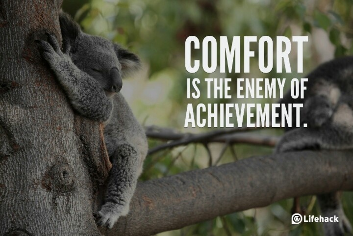 Comfort is the Enemy of Achievement.. - Comfort Quote