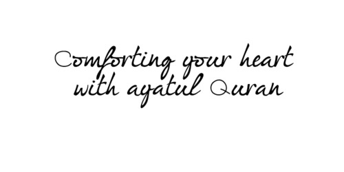Comforting Your Heart With Agatul Quran