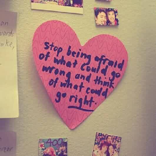 Cute Love Quote-Stop being afraid