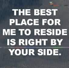 Cute Short Love Quote-Best place for me to reside is right by your side