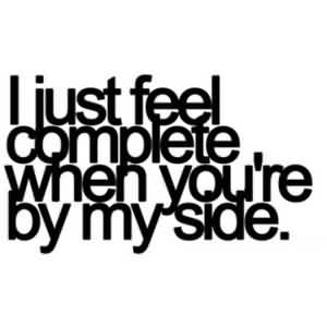 Cute Short Love Quote-I feel complete with you