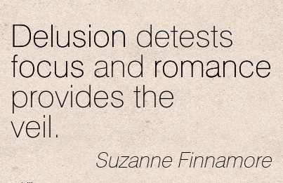 Delusion detests focus and romance provides the veil. - Suzanne Finnamore - Cheating Quotes