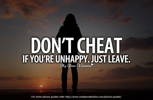 Don't Cheat If You're Unhappy. Just Leave.
