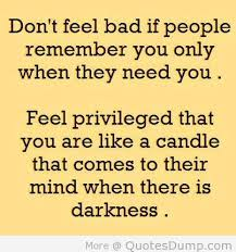 Don't Feel Bad If People Remember you only When they need You. - Cheating Quote