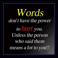 Don't have The Power tio hurt You. unless the person who said them means a lot to you!!!!  - Cheating quotes