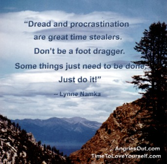 """Dread And Procrastination Are Great Time Stealers. Don't Be A Foot Dragger. Some Things Just Need To Be Done. Just Do It!"" - Addiction Quotes"
