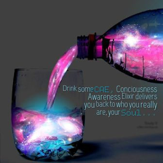 Drink SomeCae, Conciousness Awareness Elixir Delivers You back To Who You Really Are, You Soul….