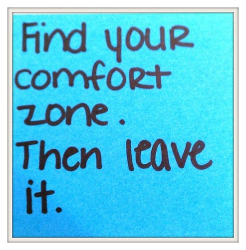 Find Your Xomfort Zone. Then Ieave It.