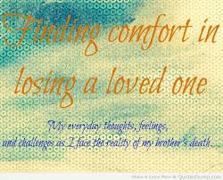 Finding Comfort In Losing A Loved One..