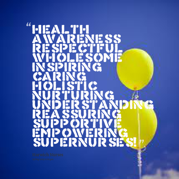 Health Awareness Respectful Wholesome Inspiring Caring Holistic Nurturing Understanding Reassuring Supportive Empowering Supernurses!