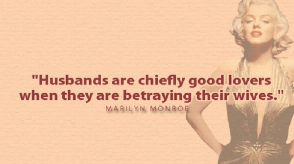 Husbands Are Chiefly Good Lovers whn they Are betraying Their Wives. - Cheating Quotes