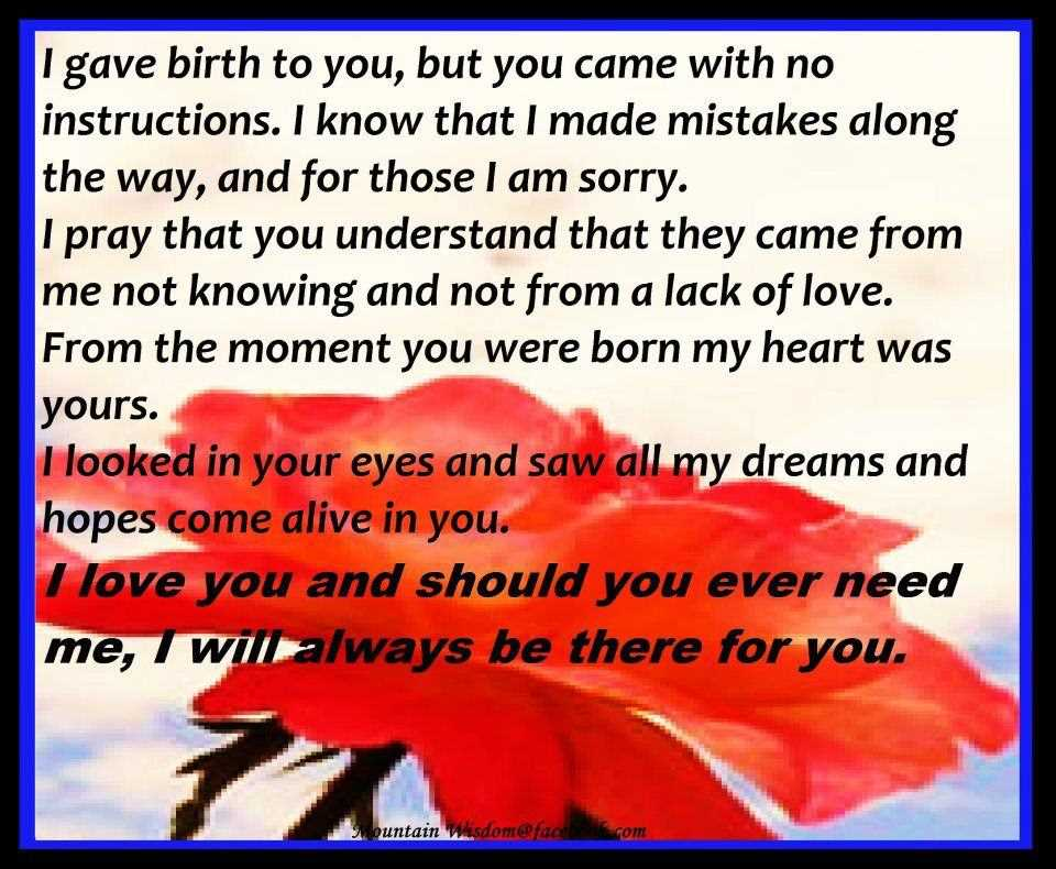 I Gave Birth To You But You Came With No Instructions……… I Will Always Be There For You.