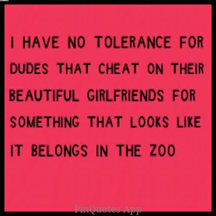 I Have No Tolerance For Dudes That Cheat On Their Beautidful Firlfriends For Something that Looks like It belongs In the Zoo.