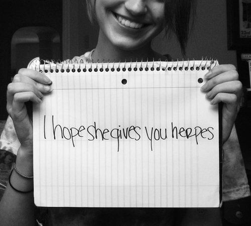 I hope She Gives Youy Herpes. - Cheating