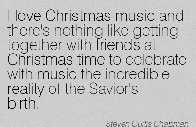 I Love Christmas Music And There's Nothing Like Getting Together With Friends At Christmas Time To Celebrate With Music The Incredible Reality Of The Savior's Birth.