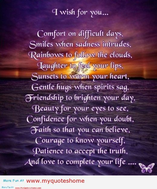 I Wish For you… Comfort On difficult Days…