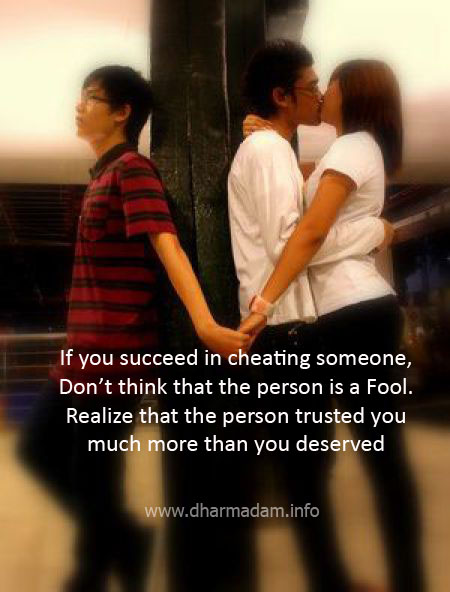 If Yiou Succeed in Cheating Someone, don't Think That the person Is a fool.