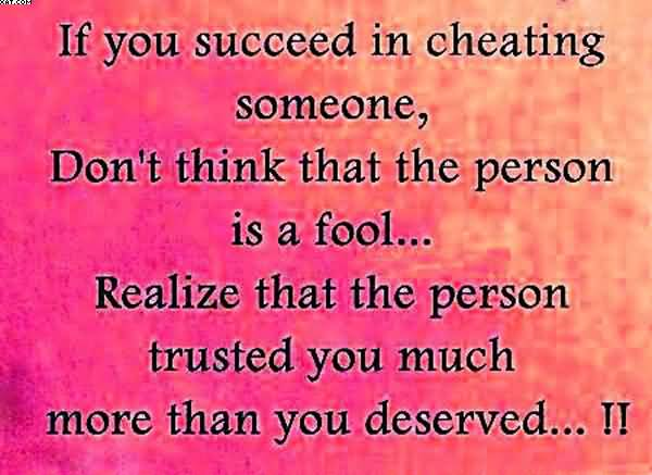 If You Succeed In Cheating Someone.