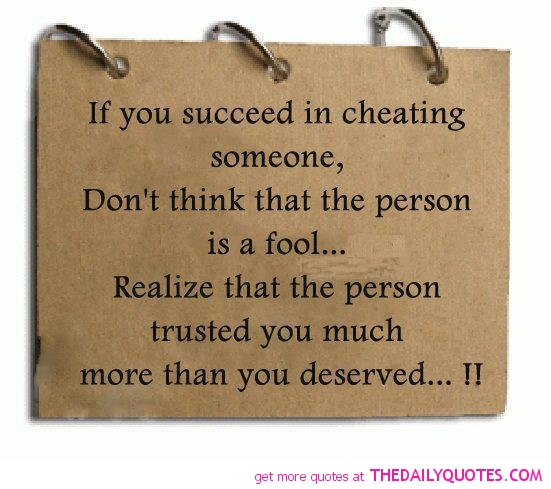 If you Succeed In Cheating Someone,Don't think That The Person Is A Fool…