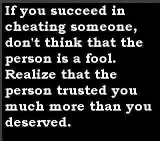 If You Succeed In Cheating Someone,Don't think that the Person Is a Fool.