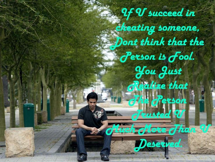 Ifg U succeed in cheating Someone, Dont think That Teh Person is fool..