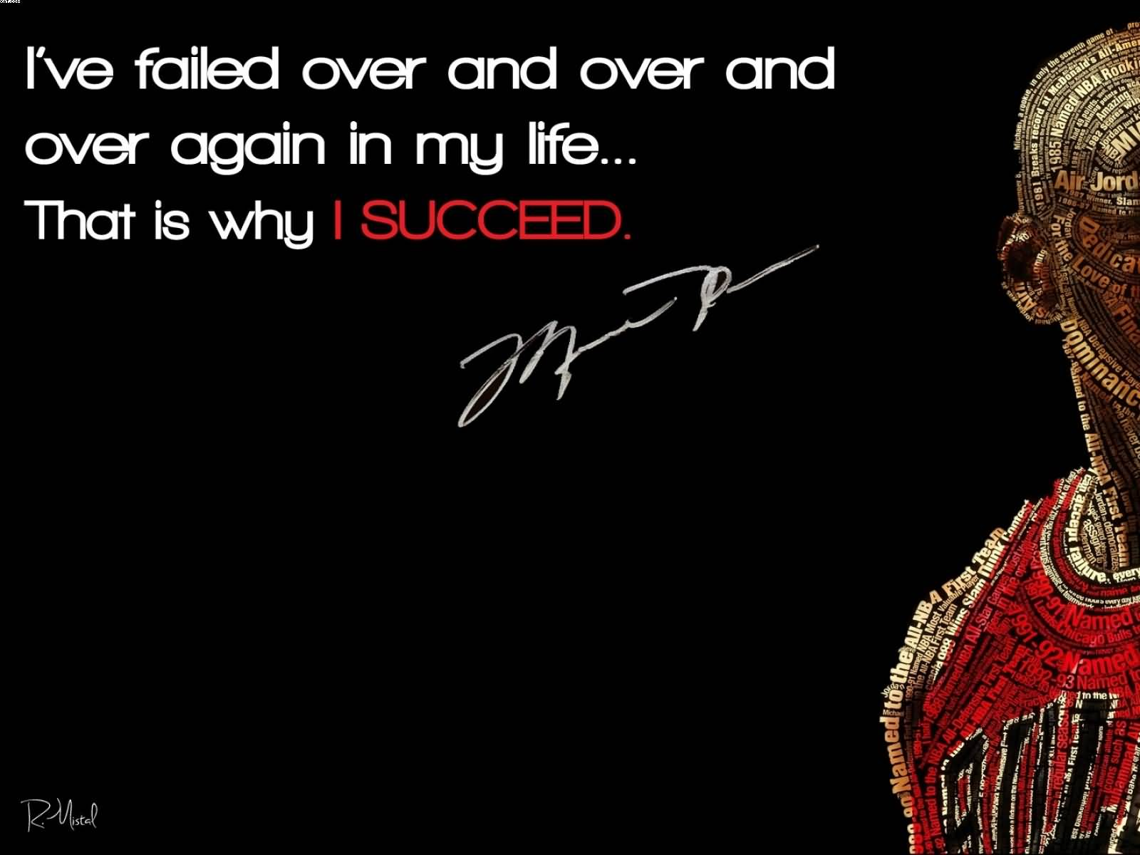 I've Failed Over And Over And Over Afain in my life.. That is why i succeed. - Cheating Quotes