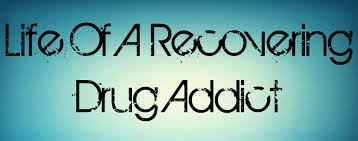 Life Of A Recovering Drug Addict. ~ Addiction Quotes