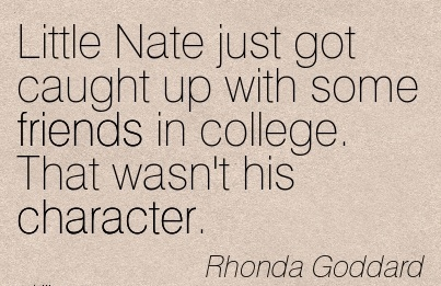 Little Nate just got Caught Up with Some Friends in College. That wasn't his Character. - Rhonda Goddard