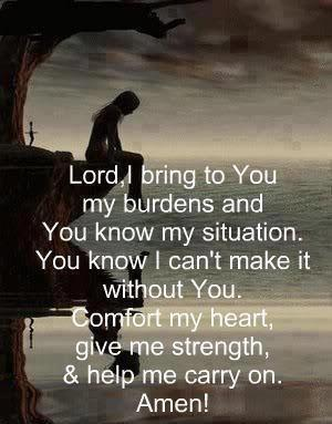 Lord, I Bring To You My Burdens And You Know My Situation. You Know I Can't Make Comfort My Heart, Give Me Strength, & Help Me Carry On.  ~ Comfort Quotes
