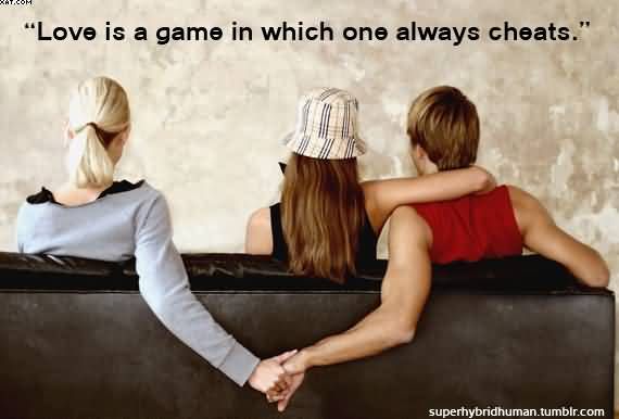 Love Is A Gamwe In which One Always Cheats.