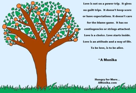 Love Is Not On A Power Trip. It Gives No Guilt Trips. It Doesn't Keep Score Or Have Expectations. It Doesn't Care For The Blame Game.. - A Monlka