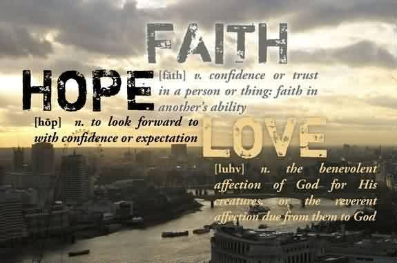 Love Quote About Hope Faith Love Quotespictures Fascinating Faith Love Hope Quotes