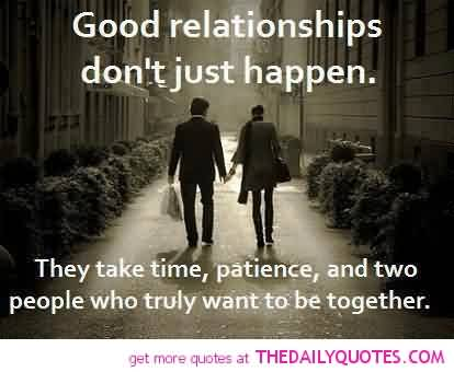 Good Relationships Take Time, Patience- Great Love Quote ...