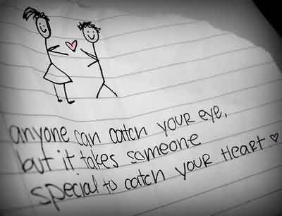 Love Quote-It takes someone soecial to take your heart-heart touching
