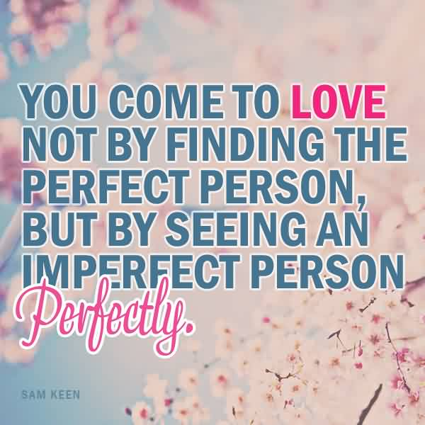 Love Quote-Seeing An Imperfect Person Perfectly
