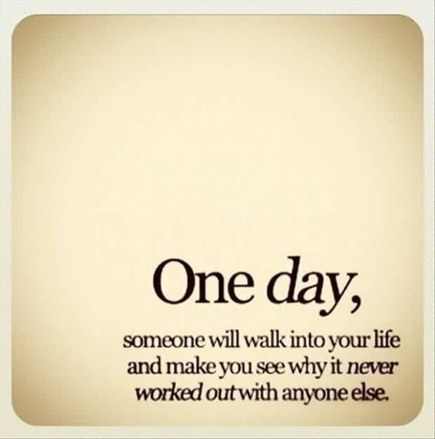Love Quote-Someone will walk into your life one day