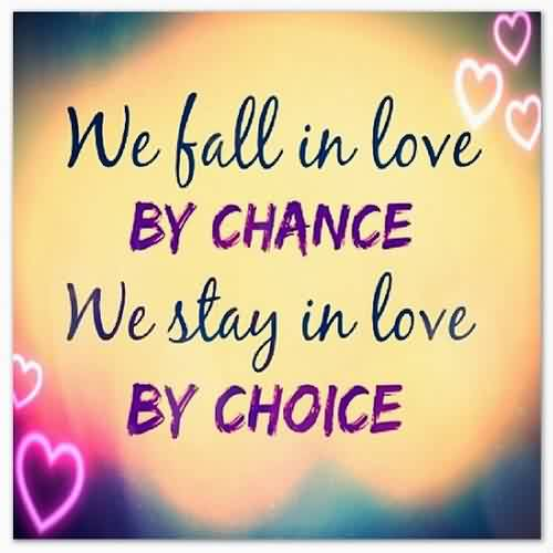 Love Quote-We Fall in Love by chance