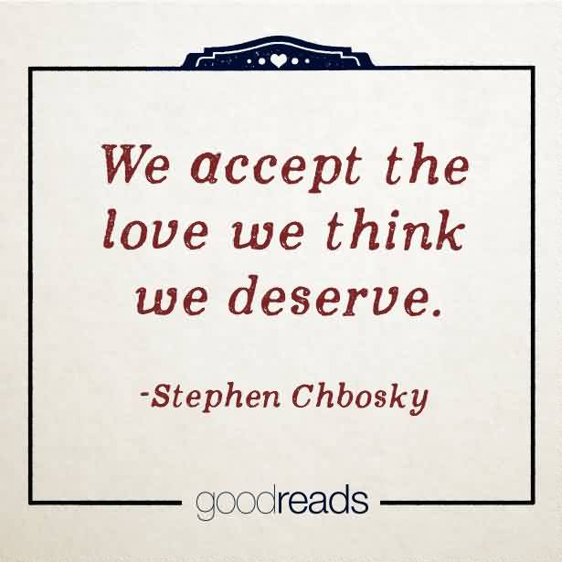 Love Quote-We Think We Deserve The Love